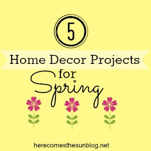 5+Home+Decor+Projects+for+Spring