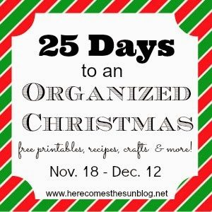 Get Organized for Christmas in 25 Days! Printables, recipes, crafts & more!