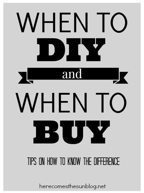 When to DIY and when to buy