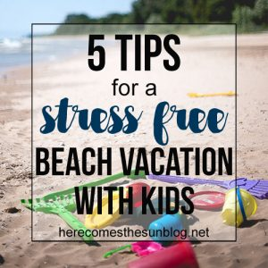 5 Tips for a Stress Free Beach Vacation with Kids