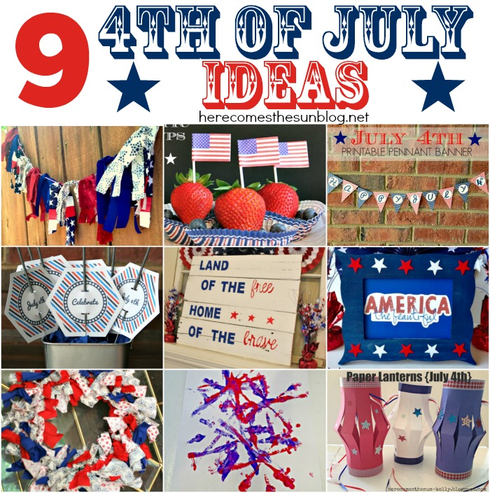Nine 4th of July Ideas!!
