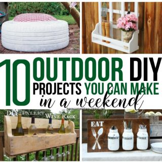 10 DIY Outdoor Projects You Can Make This Weekend!