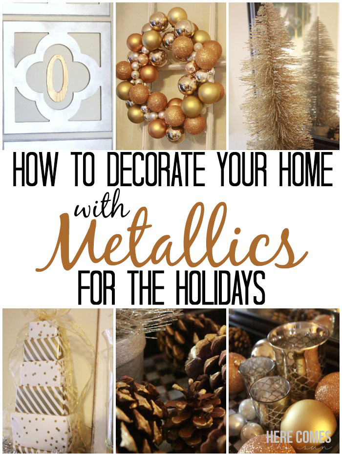 Easy ideas to decorate your home with metallics this holiday!