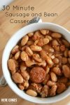 30 Minute Sausage and Bean Casserole! The perfect meal for busy nights!