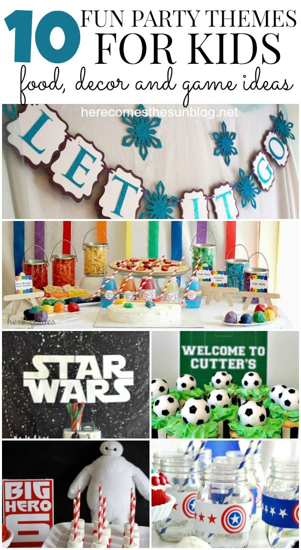 10 Fun Party Themes for Kids!  Tons of food, decor and game ideas!