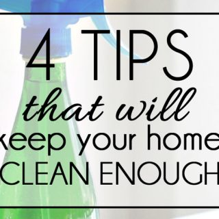 4 Tips that will Keep your Home Clean Enough