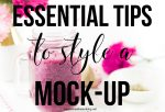 These essential tips will help you style the perfect mock up for your business!
