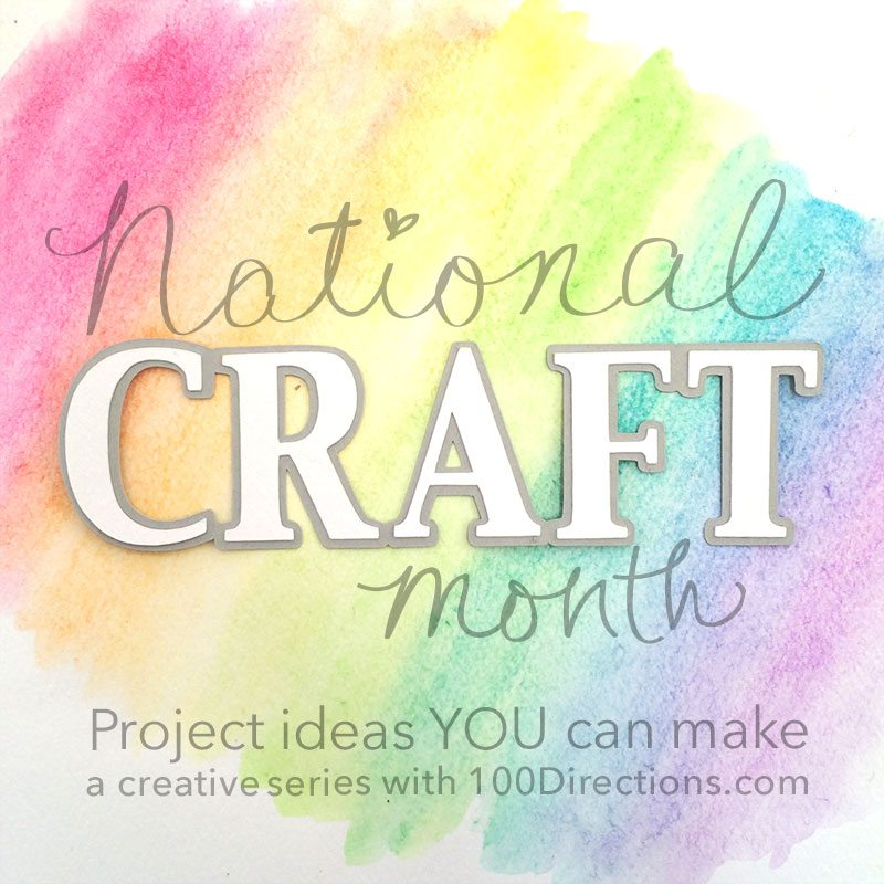 National Craft Month Series with 100Directions.com