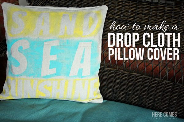 Don't buy new pillows! Update the ones you already have by making a pillow cover from a drop cloth. It's durable and inexpensive!