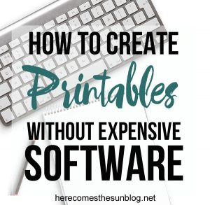 How to Create Printables Without Expensive Software