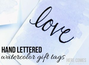 Hand Lettered Watercolor Gift Tags with Free Template