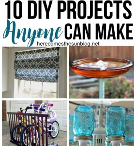 10 DIY Projects that Anyone can Make