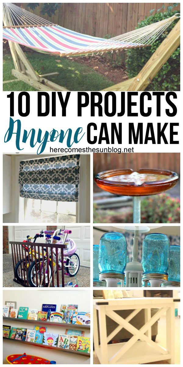 10 DIY projects ANYONE can make! These projects are amazing!