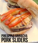 These sweet and spicy pineapple sriracha pork sliders cook in less than 30 minutes on the grill. Perfect for a weeknight dinner. #RealFlavorRealFast #ad