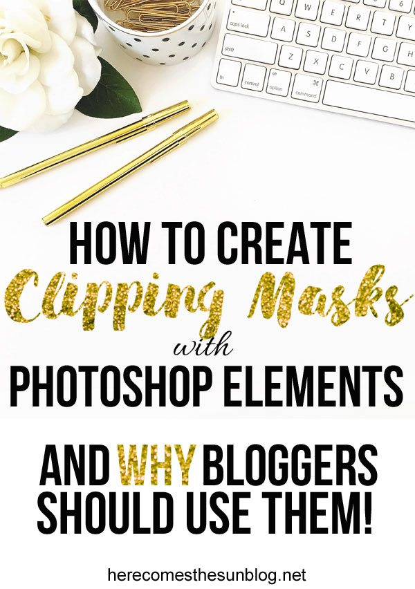Learn how to create clipping masks with Photoshop Elements and why it's such a valuable tool for bloggers