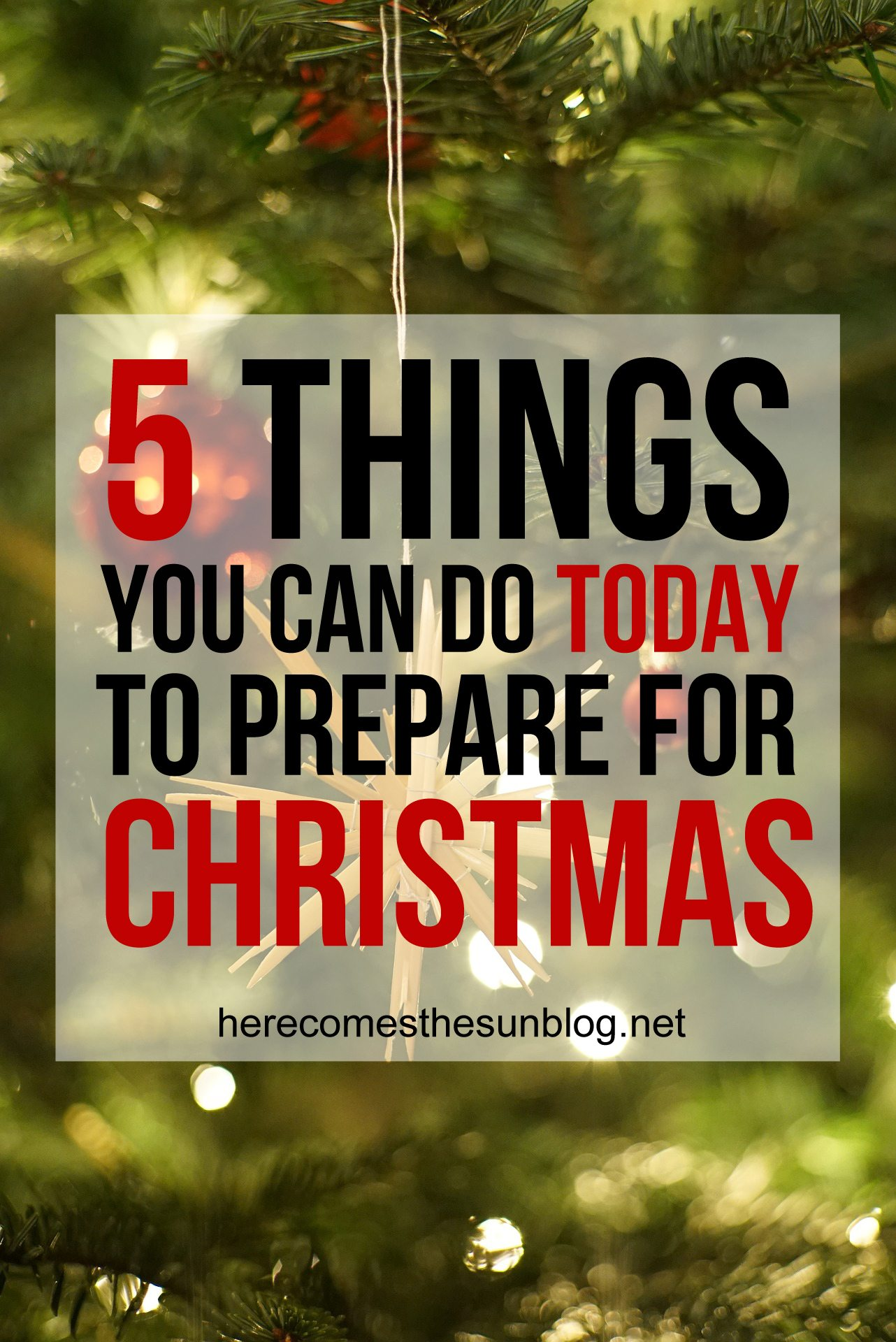 5 simple things you can do TODAY to prepare for Christmas. Click to see the tips.