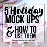 This is a great collection of holiday mock ups with tips on how to use them!