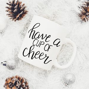 Hand Lettered SVG Cut File: Have a Cup of Cheer