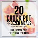 These 20 Crock Pot Freezer Meals will help you get your meals planned and freezer stocked in a few hours flat!