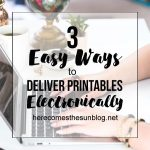 Learn how to deliver printables to your readers electronically! 3 easy ways!