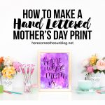 This beautiful hand lettered Mother's Day print only takes about 15 minutes to create and is the perfect gift for mom.