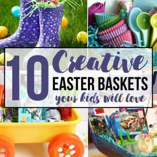 10 Creative Easter Basket Ideas Your Kids Will Love