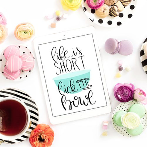 """Hand Lettered Kitchen Printable – """"Life is Short … Lick the Bowl"""""""