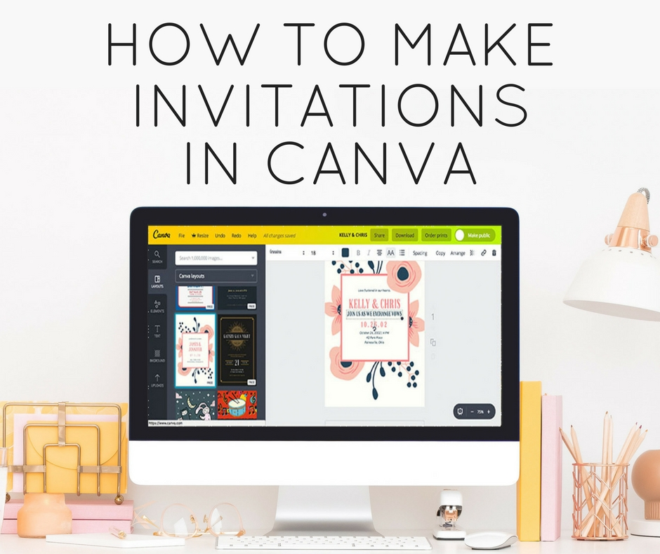 How To Make Invitations In Canva Kelly Leigh Creates