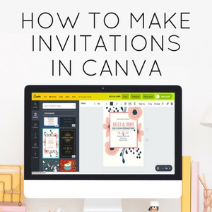 How to Make Invitations in Canva
