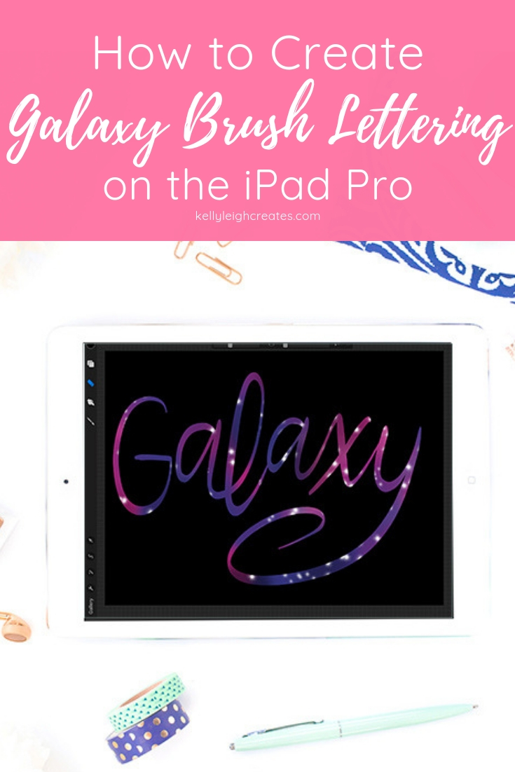 galaxy brush lettering on ipad pro
