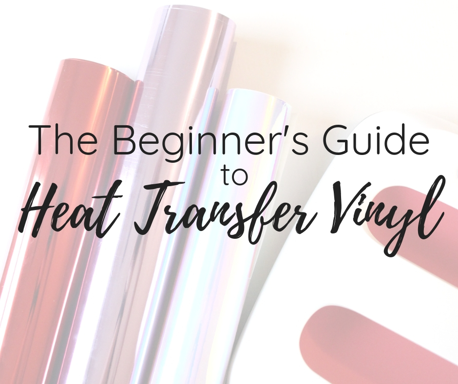 84933cd5 A Beginner's Guide to Heat Transfer Vinyl | Kelly Leigh Creates